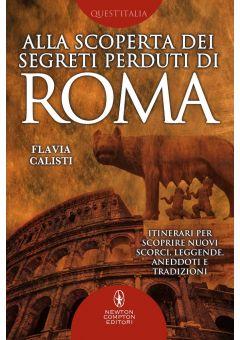 Alla scoperta dei segreti perduti di Roma