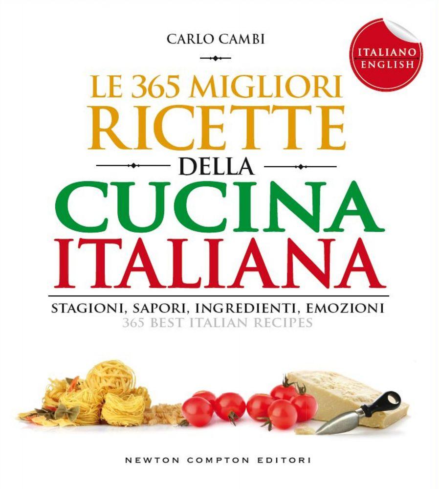 Le 365 migliori ricette della cucina italiana i love - Ricette cucina italiana ...