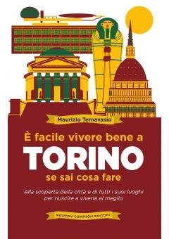 È facile vivere bene a Torino se sai cosa fare