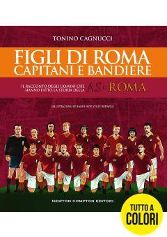 Figli di Roma. Capitani e bandiere