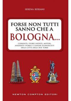 Forse non tutti sanno che a Bologna...