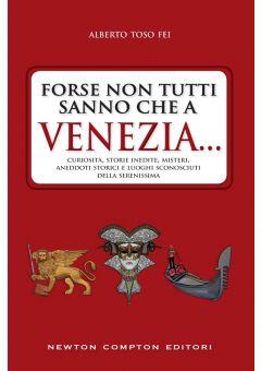 Forse non tutti sanno che a Venezia...
