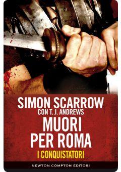 I conquistatori. Muori per Roma
