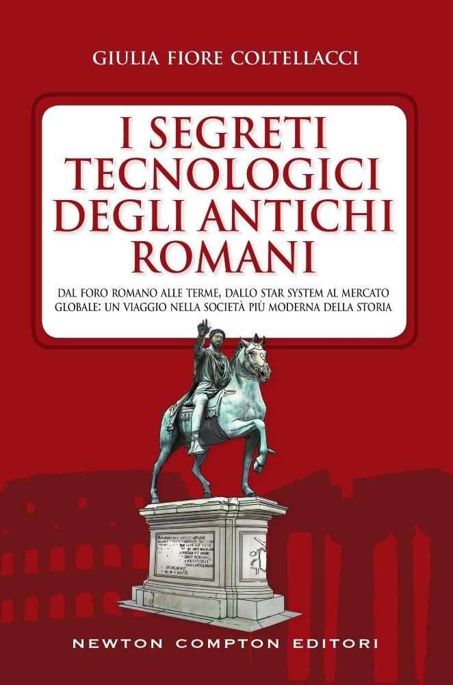 I segreti tecnologici degli antichi romani newton for Ricette degli antichi romani