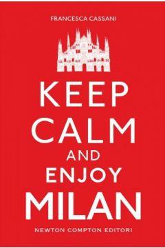 Keep calm and enjoy Milan
