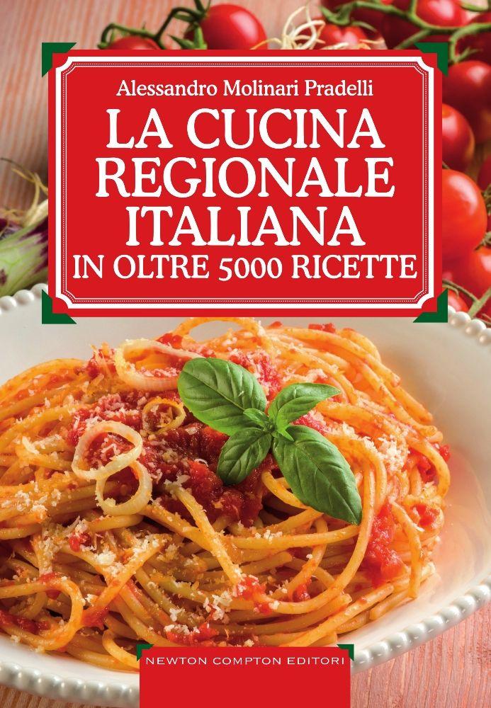 La cucina regionale italiana in oltre 5000 ricette - Ricette cucina italiana ...