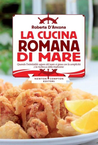 La cucina romana di mare newton compton editori for La cucina romana
