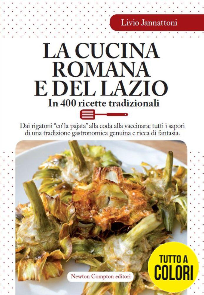La cucina romana e del lazio newton compton editori for La cucina romana