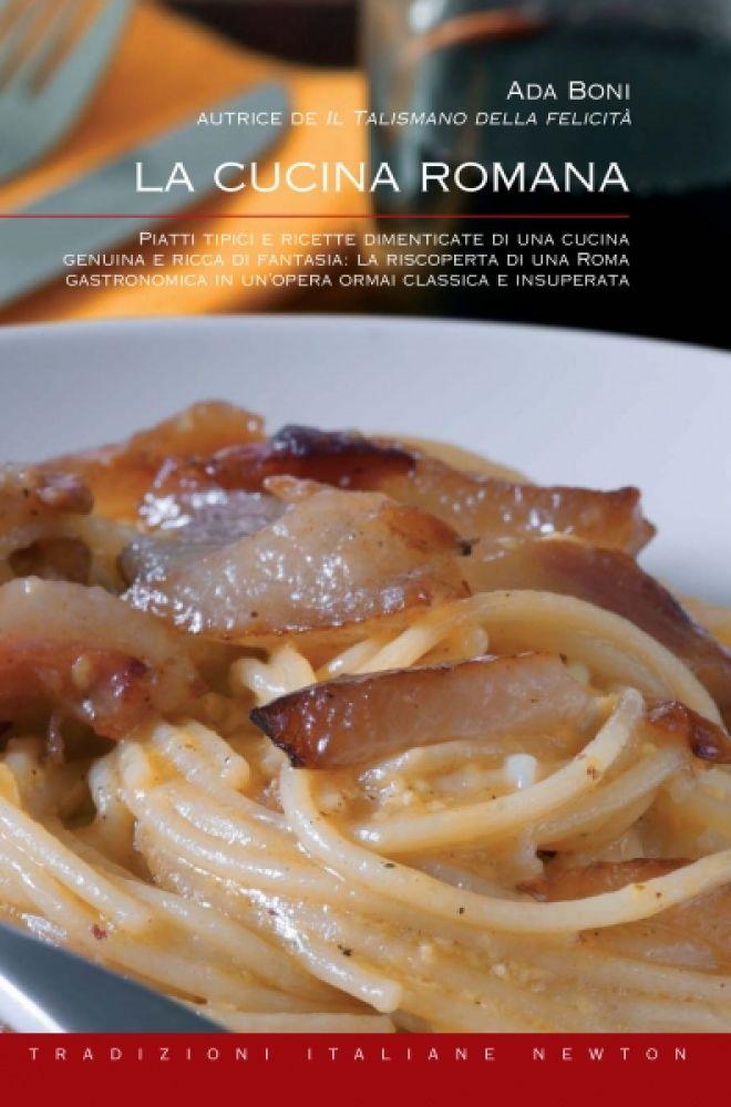 La cucina romana newton compton editori for Piatti tipici della cucina romana