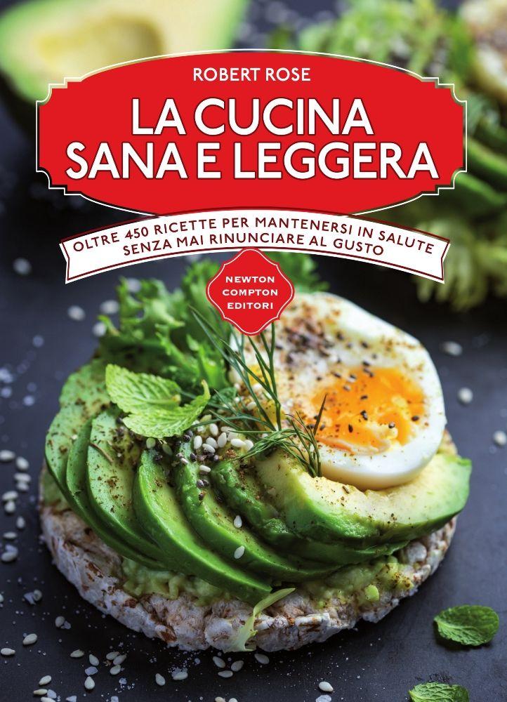 La Buona Cucina Leggera I Migliori Piatti Mediterranei