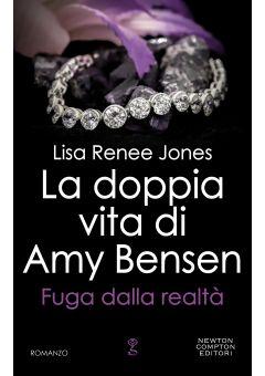 La doppia vita di Amy Bensen. Fuga dalla realtà