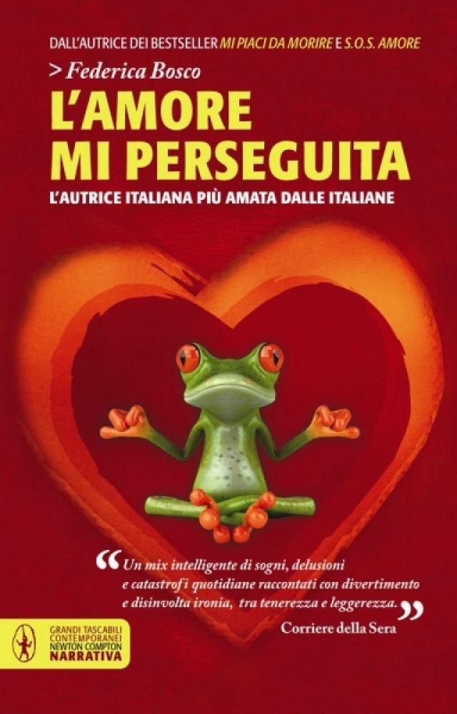 L'amore mi perseguita - Federica Bosco