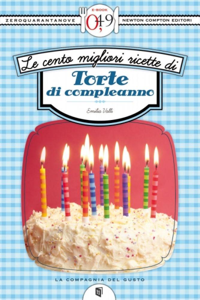 Le cento migliori ricette di torte di compleanno newton for Ricette di torte