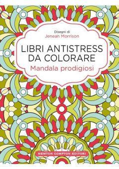 Libri antistress da colorare. Mandala prodigiosi