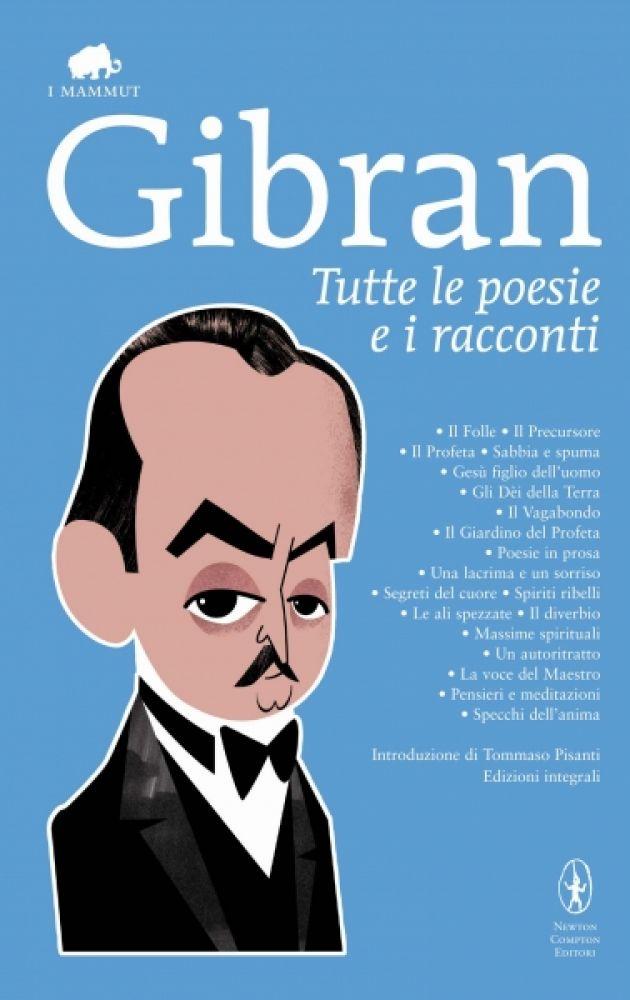 Kahlil Gibran - Tutte le poesie e i racconti (2012)