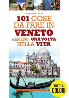 101 cose da fare in Veneto almeno una volta nella vita