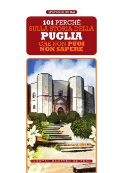101 perché sulla storia della Puglia che non puoi non sapere