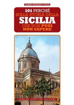 101 perché sulla storia della Sicilia che non puoi non sapere