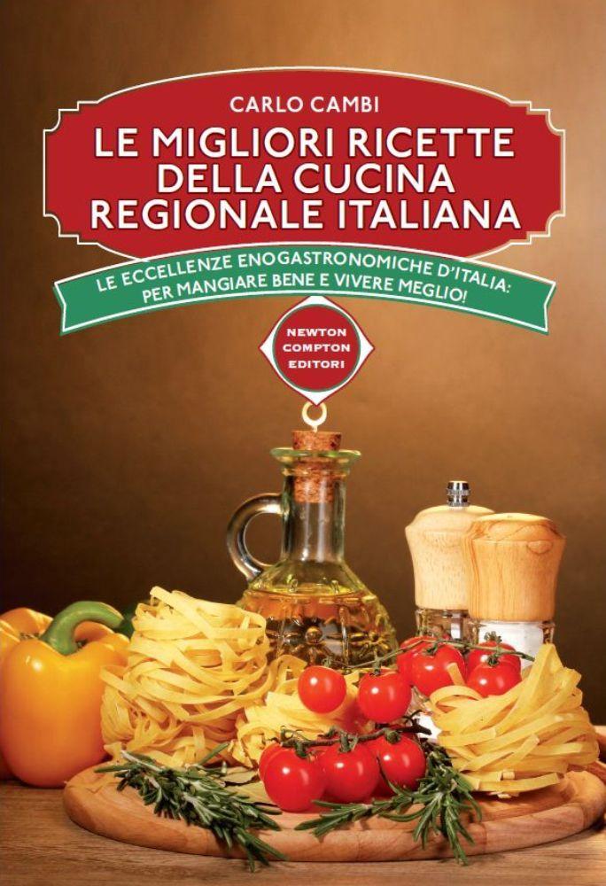 365 ricette della cucina italiana newton compton editori - Cucina italiana ricette ...