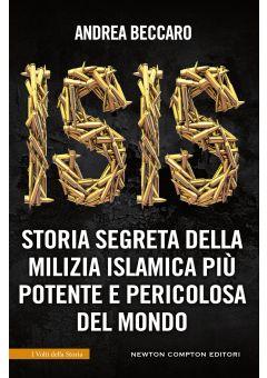 ISIS. Storia segreta della milizia islamica più potente e pericolosa del mondo