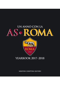 Un anno con la AS Roma - Yearbook 2017-2018