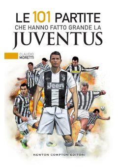 Le 101 partite che hanno fatto grande la Juventus