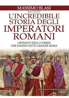 L'incredibile storia degli imperatori romani