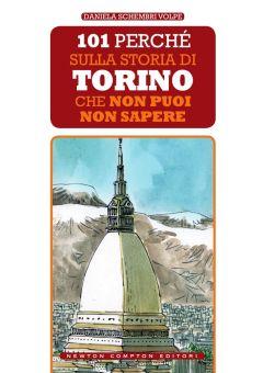101 perché sulla storia di Torino che non puoi non sapere
