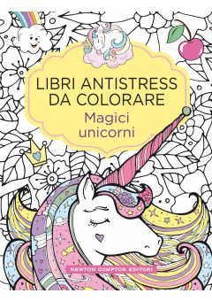 Libri antistress da colorare. Magici unicorni