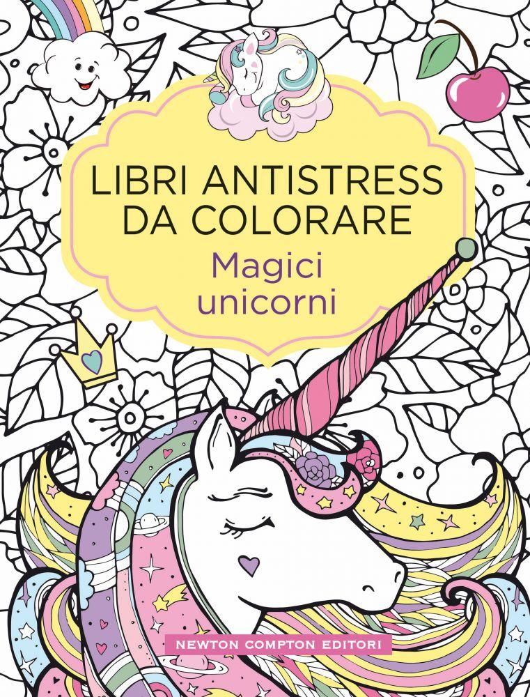 Libri Antistress Da Colorare Magici Unicorni Newton Compton Editori
