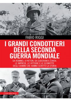 I grandi condottieri della seconda guerra mondiale