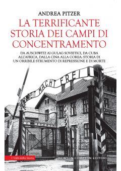 La terrificante storia dei campi di concentramento