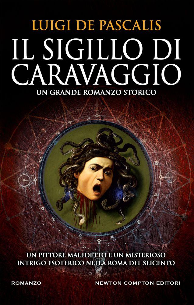 """Risultati immagini per """"Il sigillo di Caravaggio"""" di Luigi De Pascalis"""