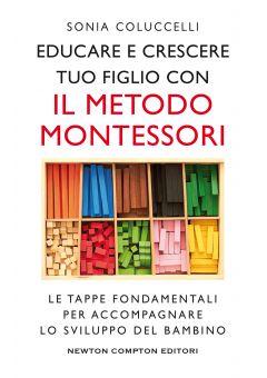 Educare e crescere tuo figlio con il metodo Montessori