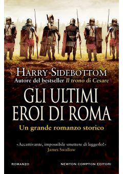 Gli ultimi eroi di Roma