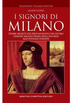 I Signori di Milano. Storia e segreti