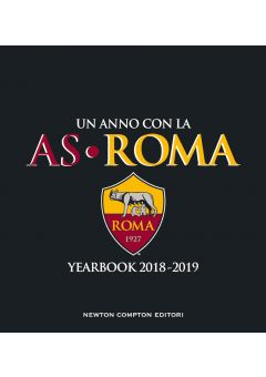 Un anno con la AS Roma - Yearbook 2018-2019