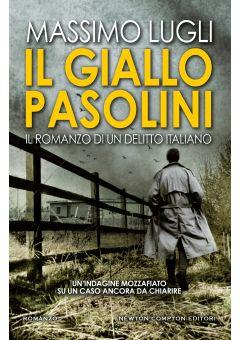 Il giallo Pasolini. Il romanzo di un delitto italiano