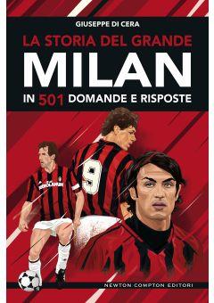 La storia del grande Milan in 501 domande e risposte
