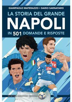 La storia del grande Napoli in 501 domande e risposte