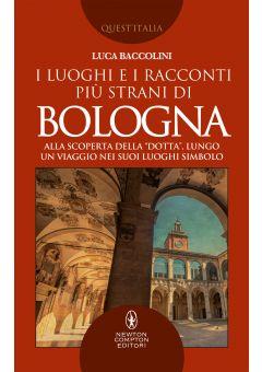 I luoghi e i racconti più strani di Bologna