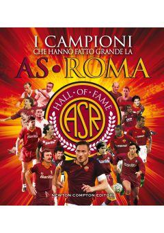 I campioni che hanno fatto grande la AS Roma. Hall of Fame AS Roma 2019