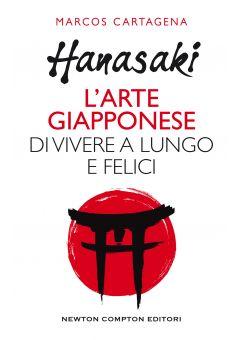 Hanasaki. l'arte giapponese di vivere a lungo e felici