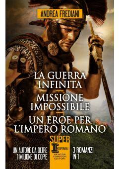 La guerra infinita - Missione impossibile - Un eroe per l'impero romano