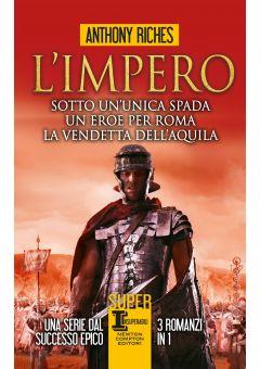 L'impero. Sotto un'unica spada - Un eroe per Roma - La vendetta dell'aquila