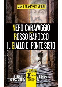 Nero Caravaggio - Rosso Barocco - Il giallo di Ponte Sisto