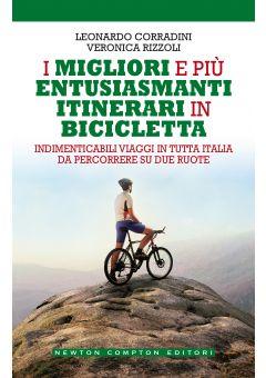 I migliori e piùentusiasmanti itinerariinbicicletta