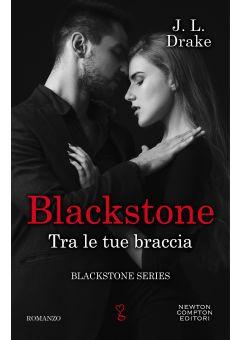 Blackstone. Tra le tue braccia