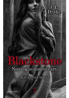 Blackstone. Non voglio dimenticarti