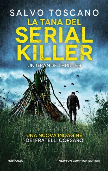 La tana del serial killer - Newton Compton Editori